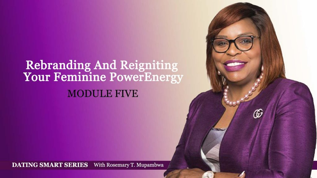 Module 5 Rebranding and Reigniting your Feminine PowerEnergy / Part 2